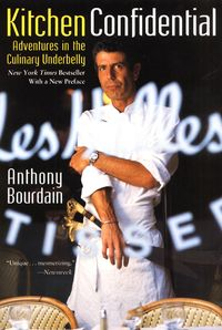 Anthony Bourdain, Kitchen Confidential, Amazon (via Mytinerary blog Detours)